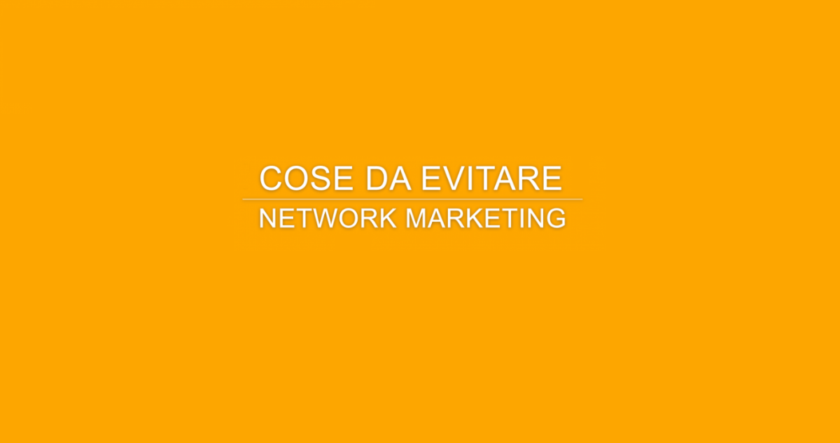 Network Marketing - Esperienza Diretta